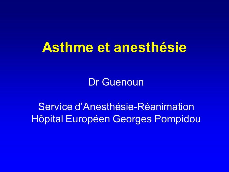 Asthme et anesthésie Dr Guenoun Service d'Anesthésie-Réanimation