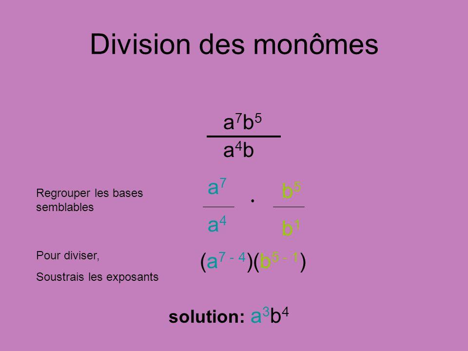Division des monômes a7b5 a4b a7 b5 a4 b1 (a7 - 4)(b5 - 1)