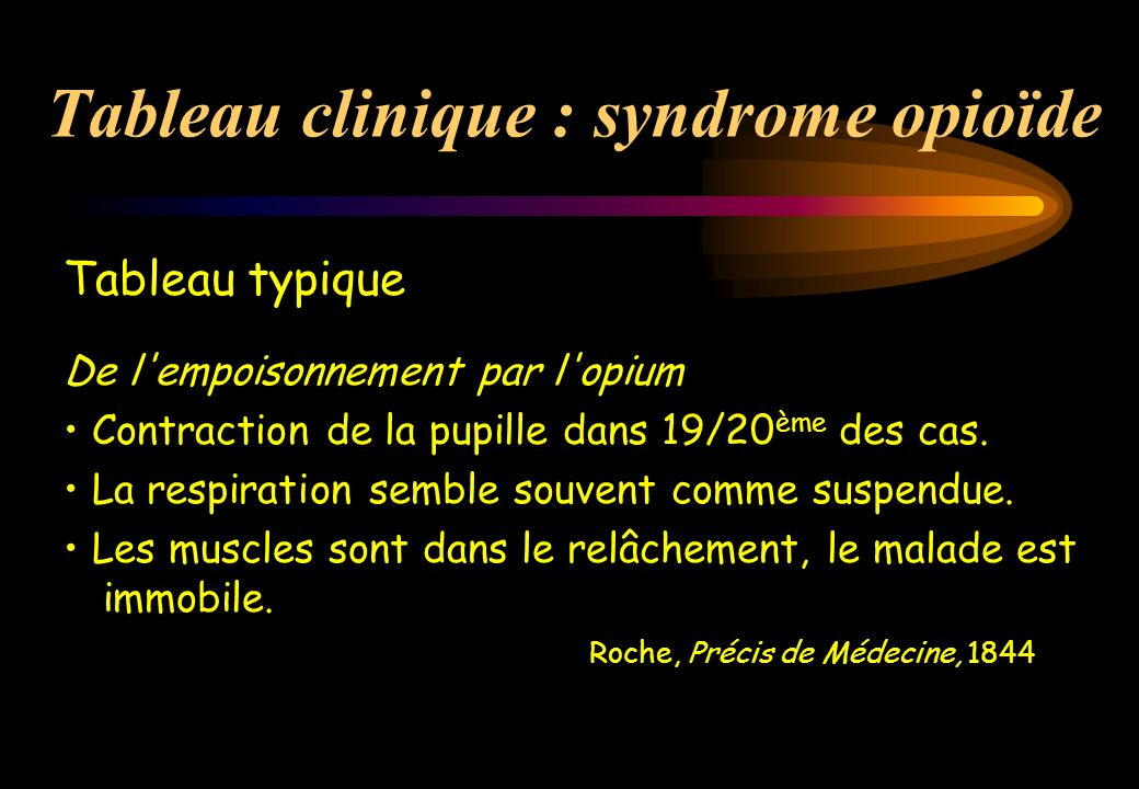 Tableau clinique : syndrome opioïde