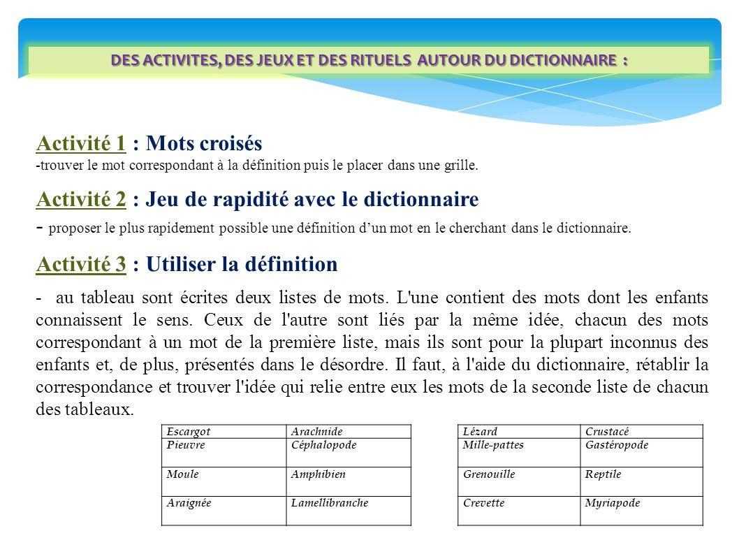 DES ACTIVITES, DES JEUX ET DES RITUELS AUTOUR DU DICTIONNAIRE :