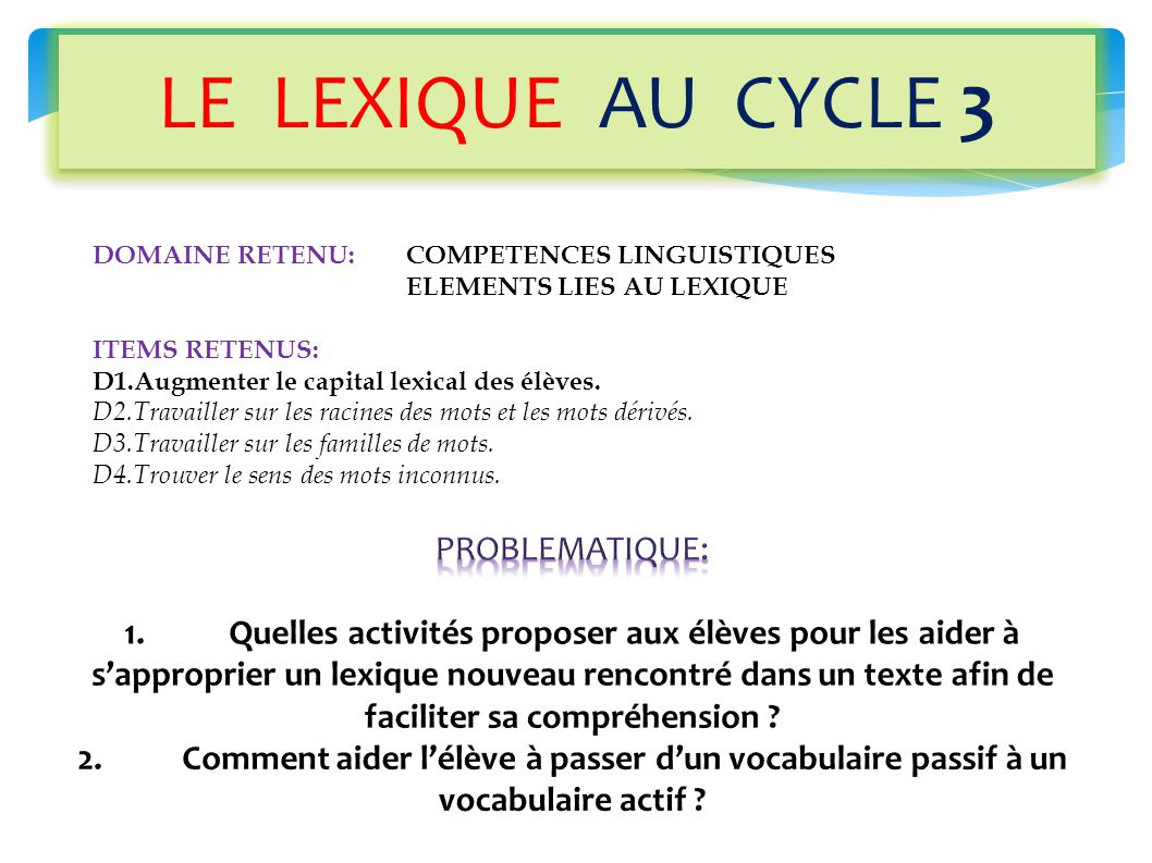 LE LEXIQUE AU CYCLE 3 PROBLEMATIQUE:
