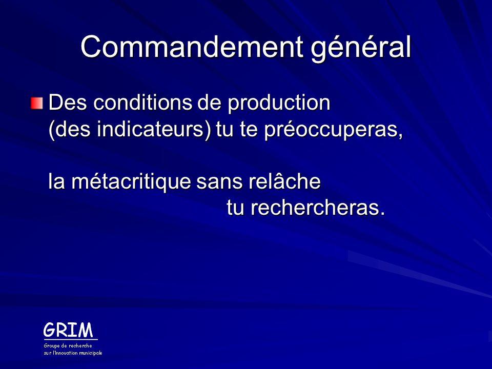 Commandement général Des conditions de production (des indicateurs) tu te préoccuperas, la métacritique sans relâche tu rechercheras.