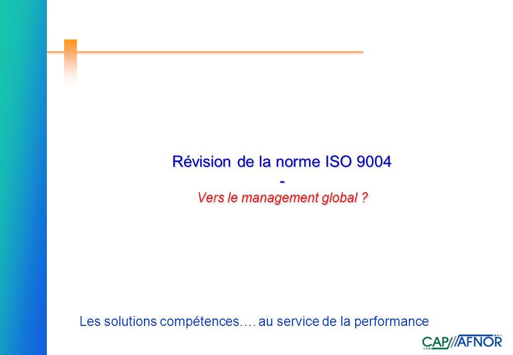 Révision de la norme ISO 9004 - Vers le management global