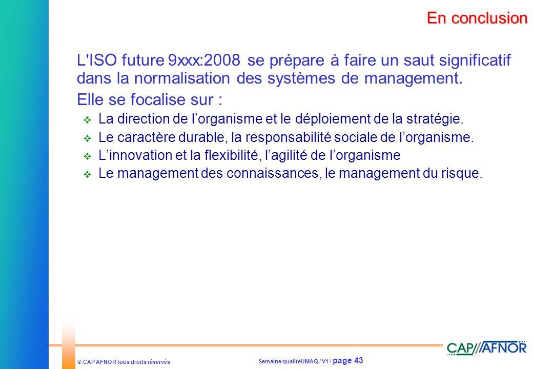 En conclusion L ISO future 9xxx:2008 se prépare à faire un saut significatif dans la normalisation des systèmes de management.