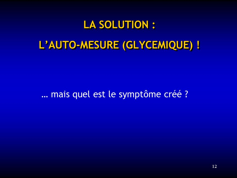 LA SOLUTION : L'AUTO-MESURE (GLYCEMIQUE) !