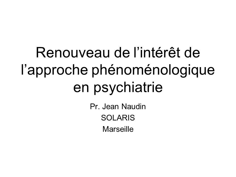 Renouveau de l'intérêt de l'approche phénoménologique en psychiatrie