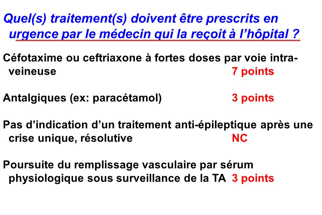 Quel(s) traitement(s) doivent être prescrits en urgence par le médecin qui la reçoit à l'hôpital
