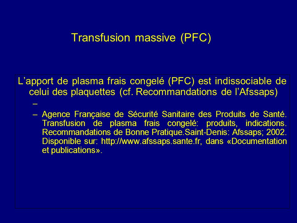 Transfusion massive (PFC)