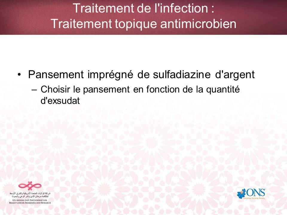 Traitement de l infection : Traitement topique antimicrobien