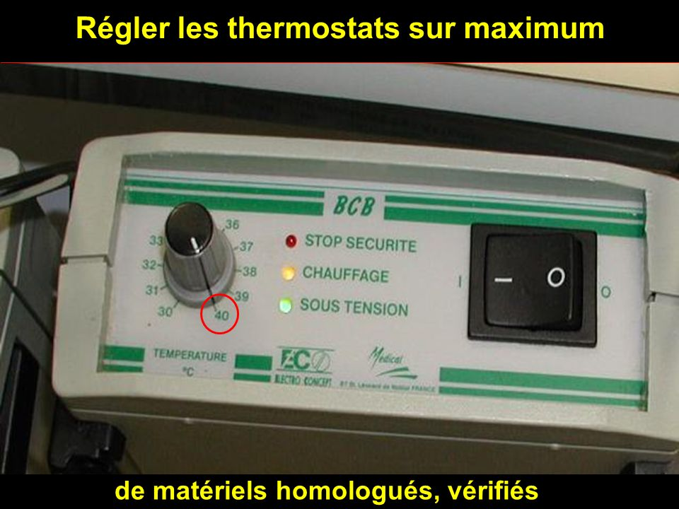 Régler les thermostats sur maximum
