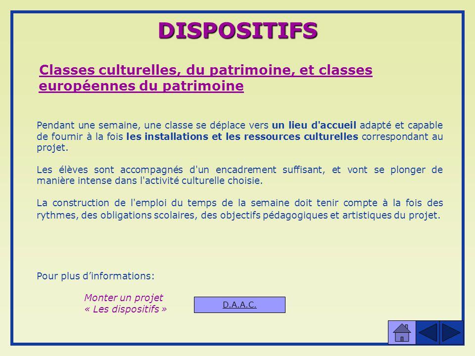 DISPOSITIFS Classes culturelles, du patrimoine, et classes européennes du patrimoine.