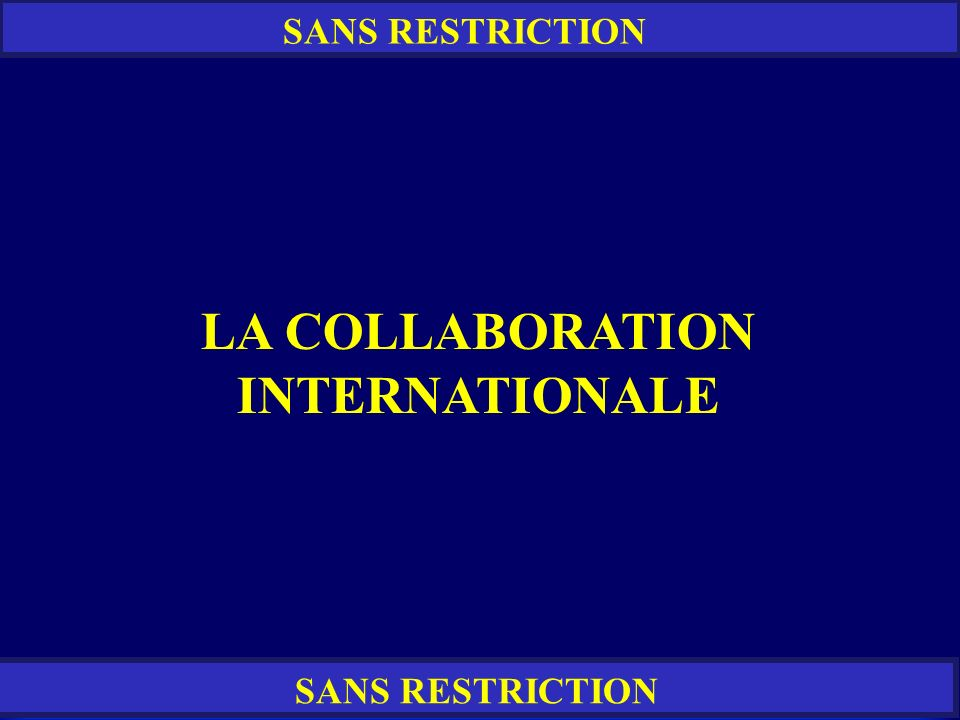 LA COLLABORATION INTERNATIONALE