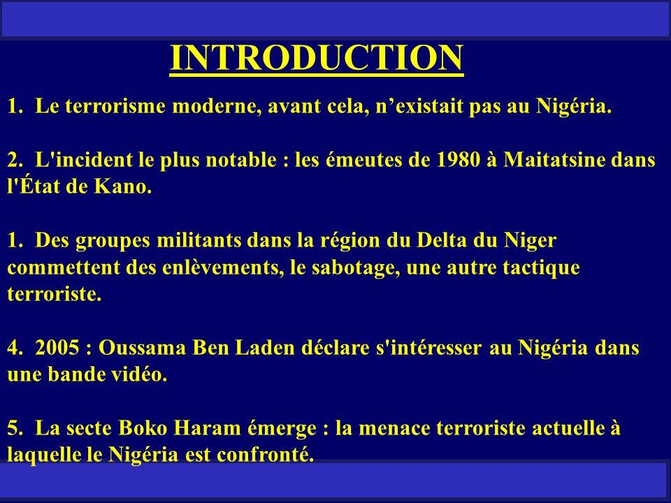 Le terrorisme moderne, avant cela, n'existait pas au Nigéria.