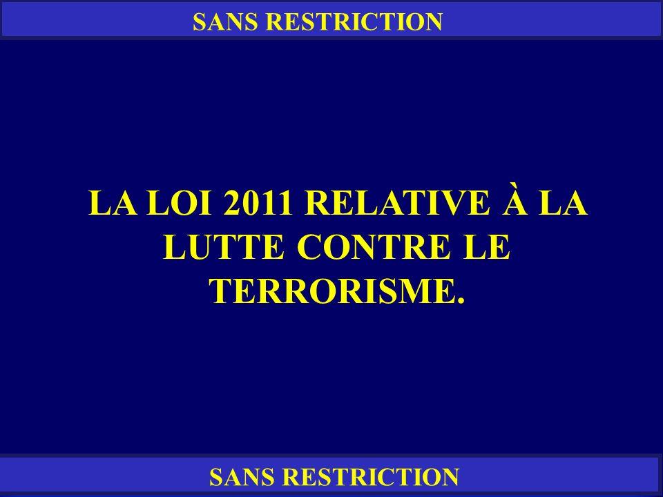 LA LOI 2011 RELATIVE À LA LUTTE CONTRE LE TERRORISME.