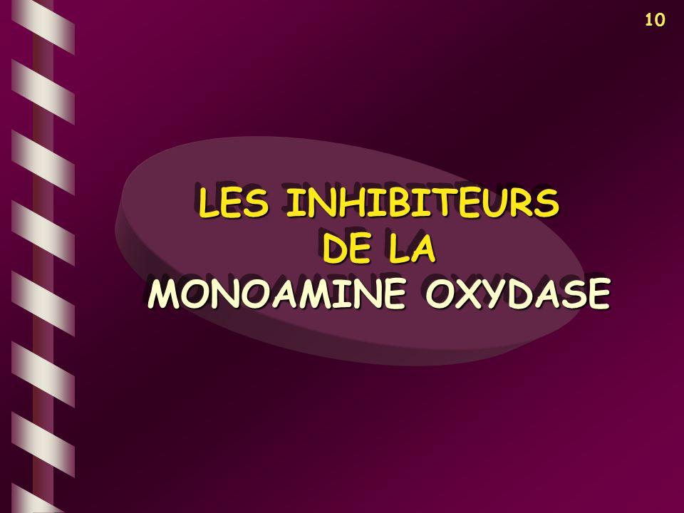 LES INHIBITEURS DE LA MONOAMINE OXYDASE