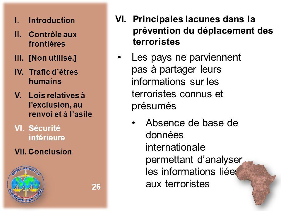 VI. Principales lacunes dans la prévention du déplacement des terroristes