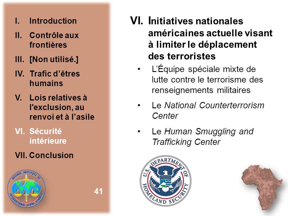 VI. Initiatives nationales américaines actuelle visant à limiter le déplacement des terroristes