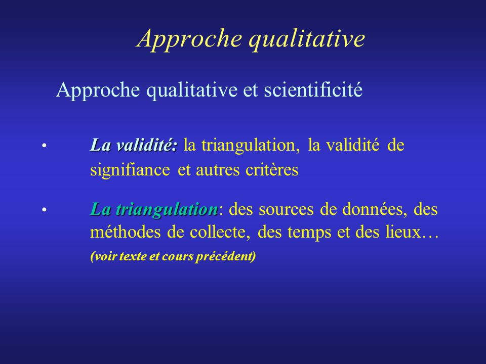 Approche qualitative Approche qualitative et scientificité
