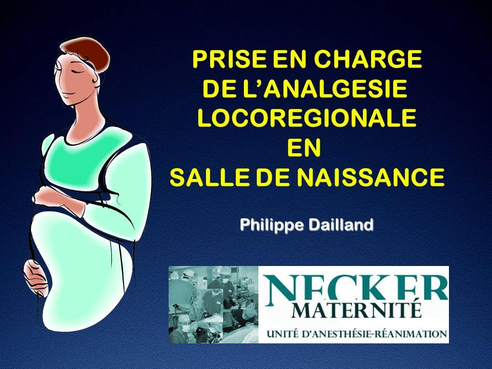 PRISE EN CHARGE DE L'ANALGESIE LOCOREGIONALE EN SALLE DE NAISSANCE