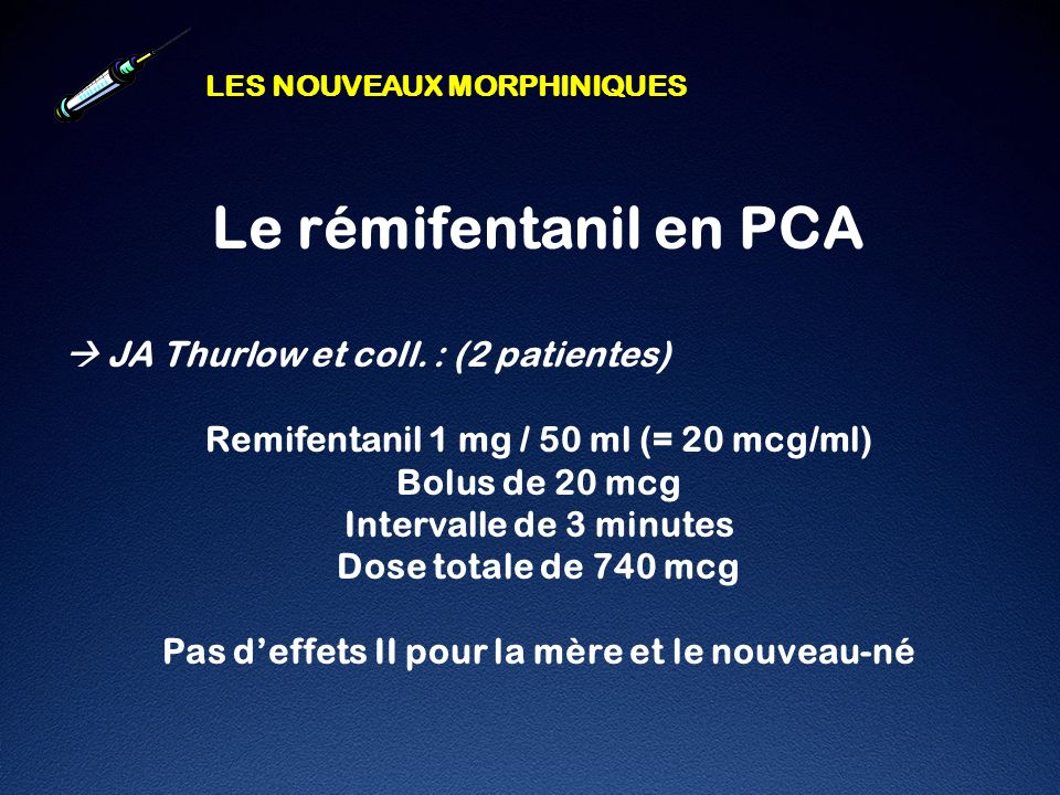Le rémifentanil en PCA  JA Thurlow et coll. : (2 patientes)