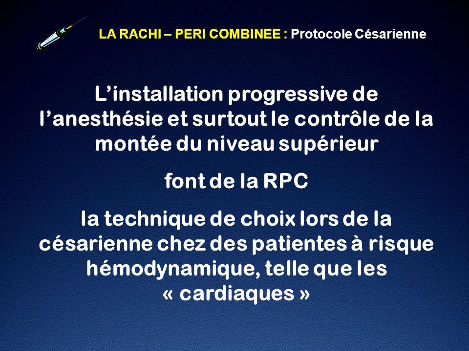 LA RACHI – PERI COMBINEE : Protocole Césarienne