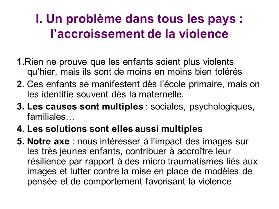 I. Un problème dans tous les pays : l'accroissement de la violence