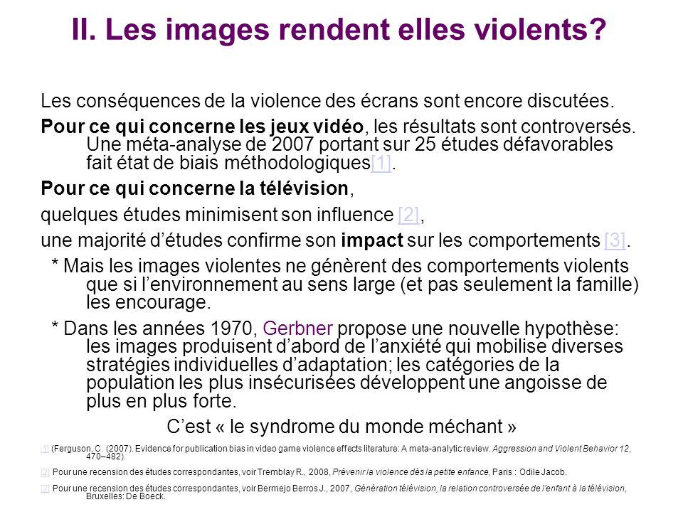 II. Les images rendent elles violents