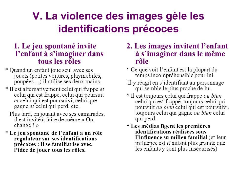 V. La violence des images gèle les identifications précoces