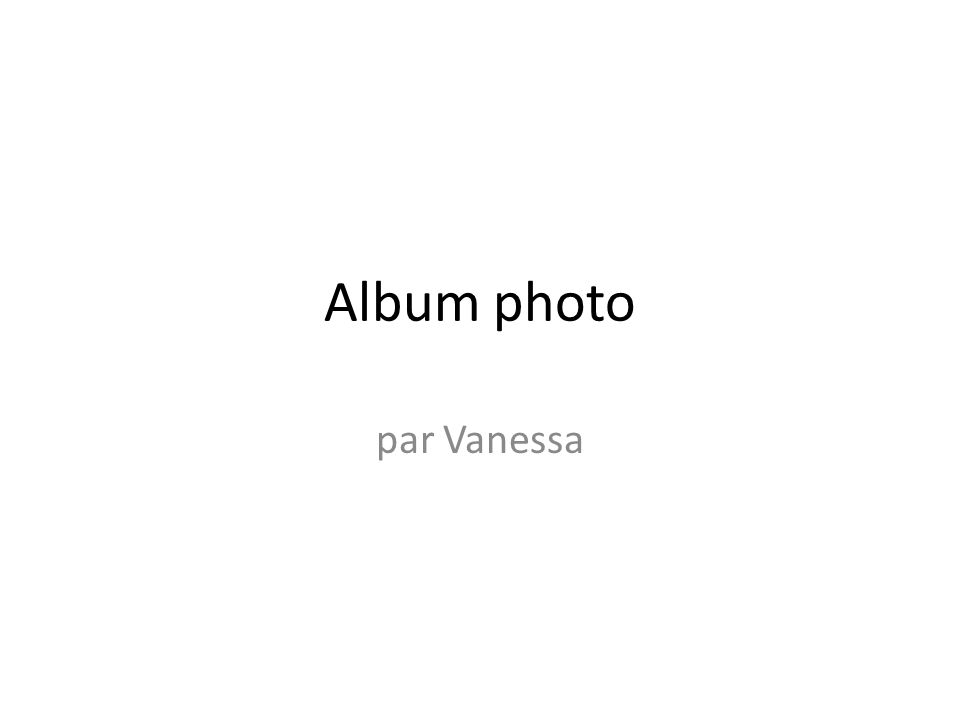 Album photo par Vanessa