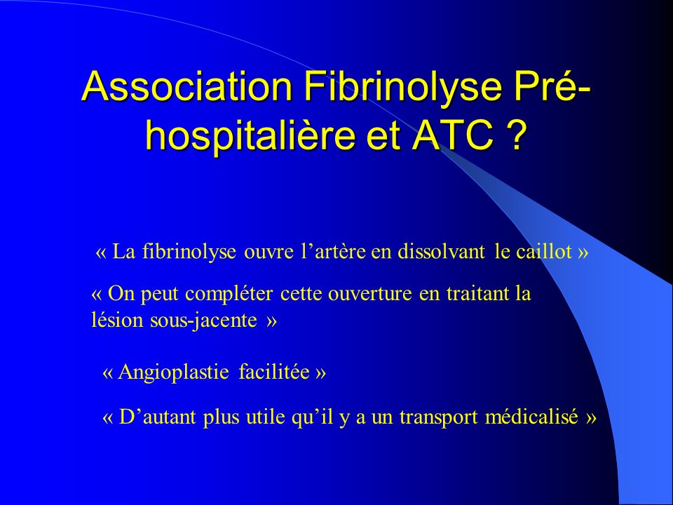 Association Fibrinolyse Pré-hospitalière et ATC