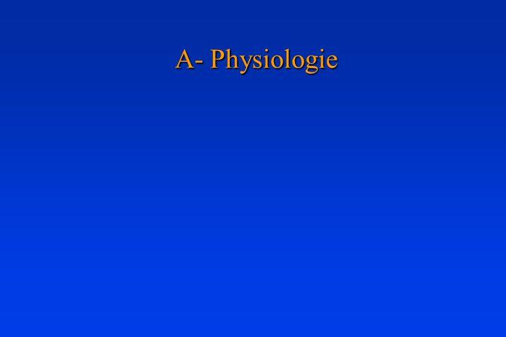 A- Physiologie