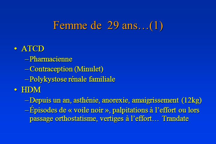 Femme de 29 ans…(1) ATCD HDM Pharmacienne Contraception (Minulet)