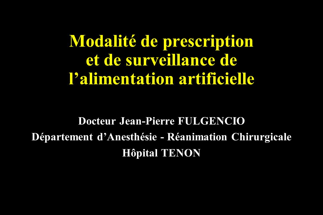 Modalité de prescription et de surveillance de l'alimentation artificielle