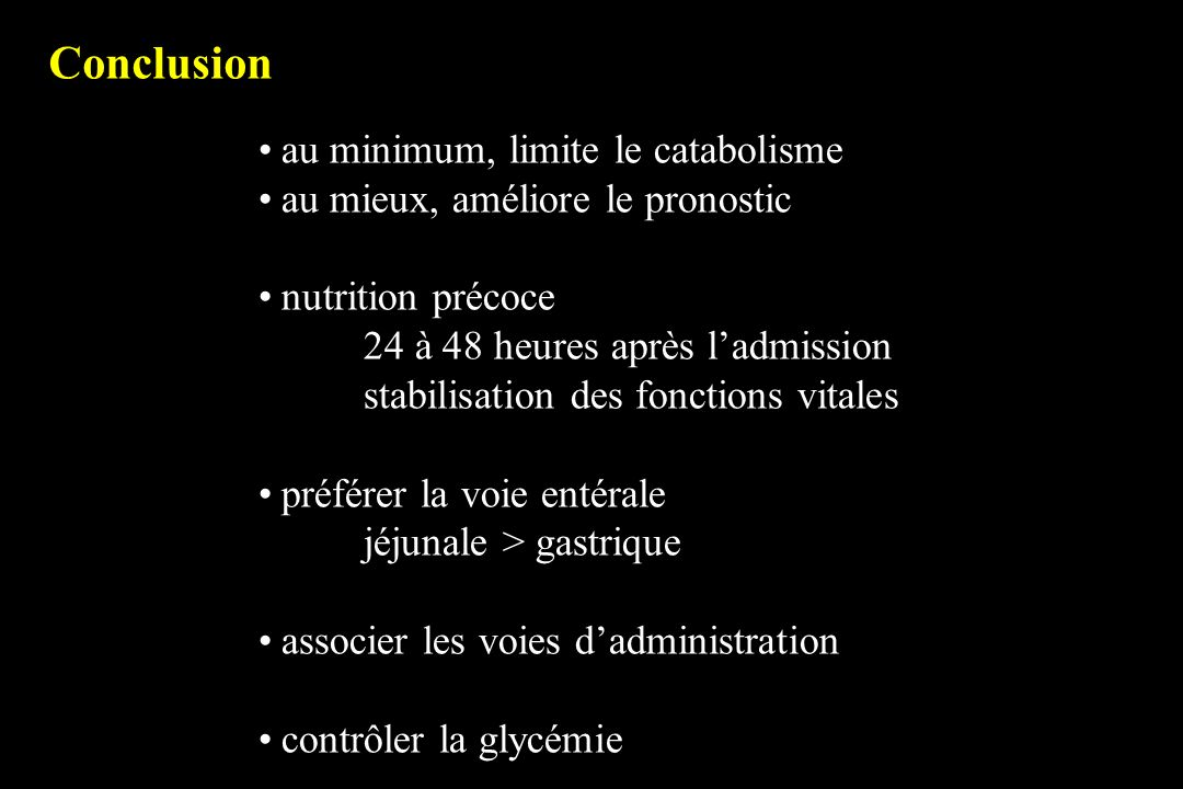 Conclusion au minimum, limite le catabolisme