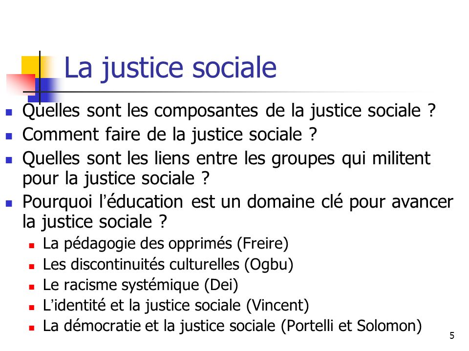 La justice sociale Quelles sont les composantes de la justice sociale Comment faire de la justice sociale