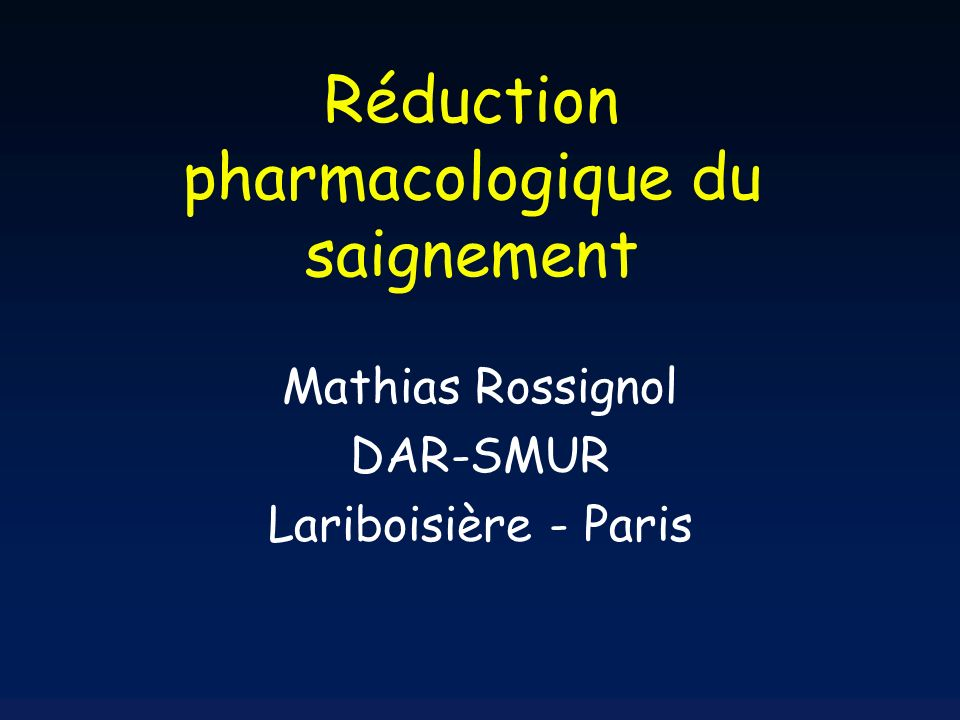 Réduction pharmacologique du saignement