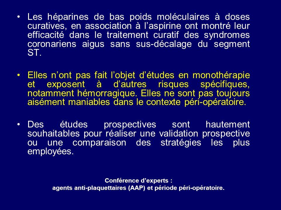 Les héparines de bas poids moléculaires à doses curatives, en association à l'aspirine ont montré leur efficacité dans le traitement curatif des syndromes coronariens aigus sans sus-décalage du segment ST.