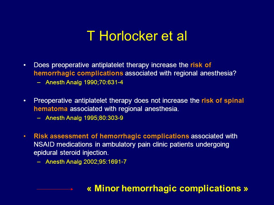 T Horlocker et al « Minor hemorrhagic complications »