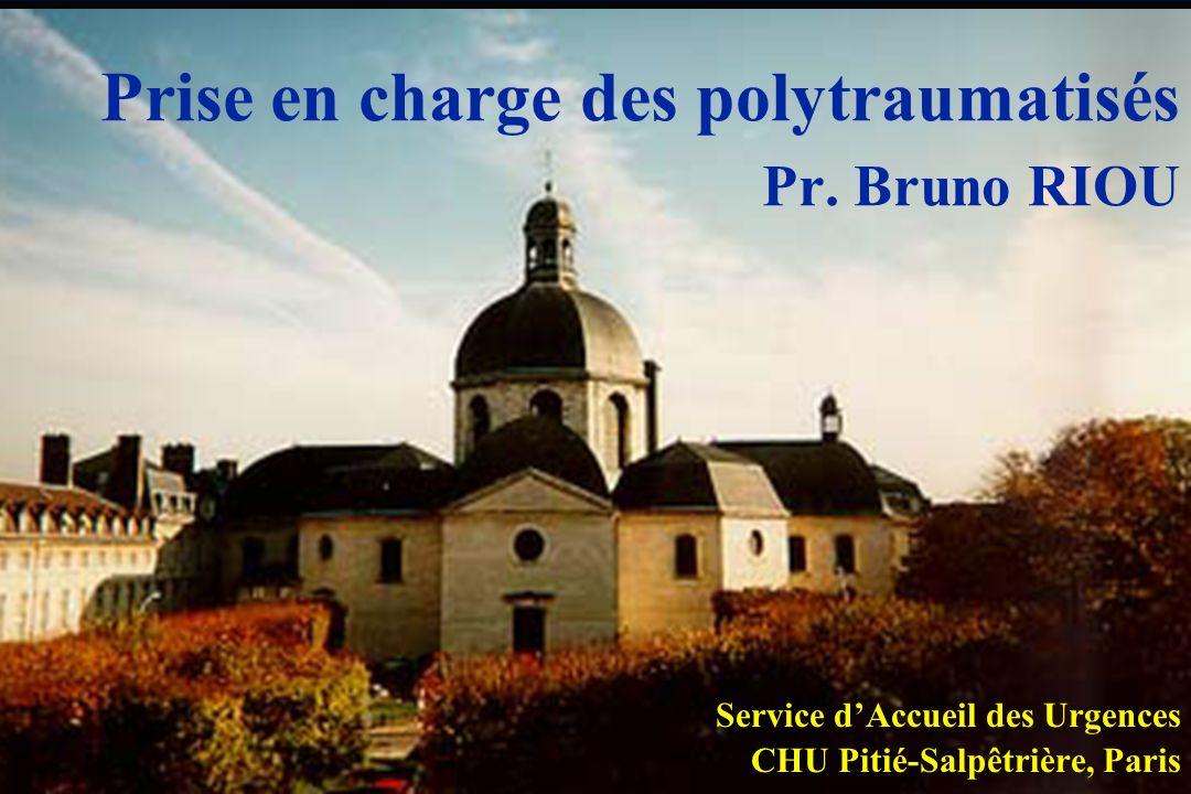 Prise en charge des polytraumatisés Pr. Bruno RIOU