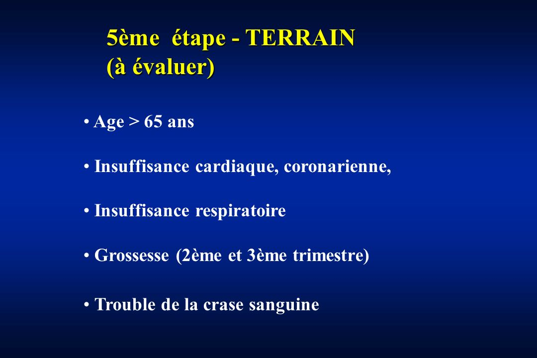 5ème étape - TERRAIN (à évaluer) Age > 65 ans