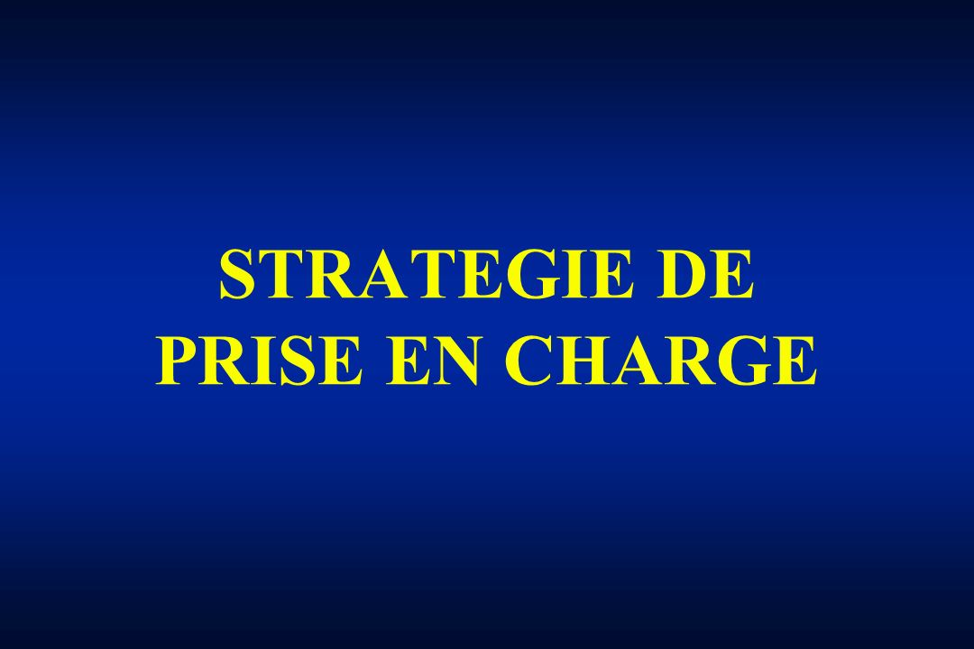 STRATEGIE DE PRISE EN CHARGE