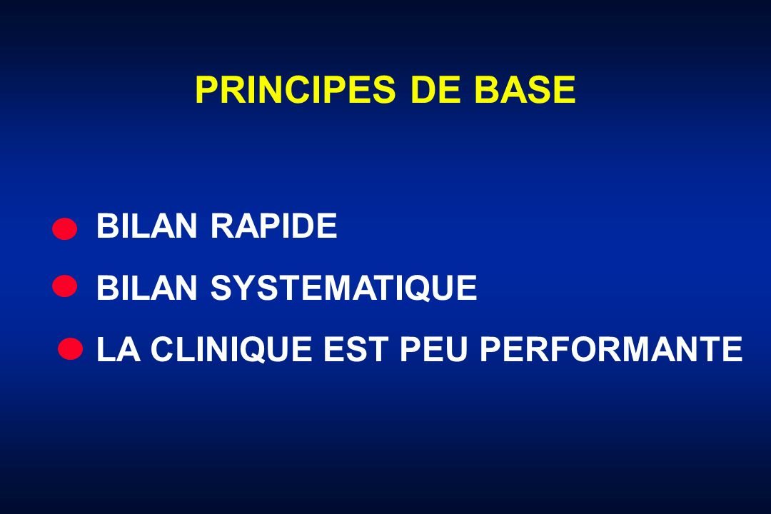 PRINCIPES DE BASE BILAN RAPIDE BILAN SYSTEMATIQUE