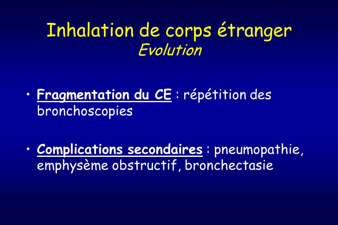 Inhalation de corps étranger Evolution