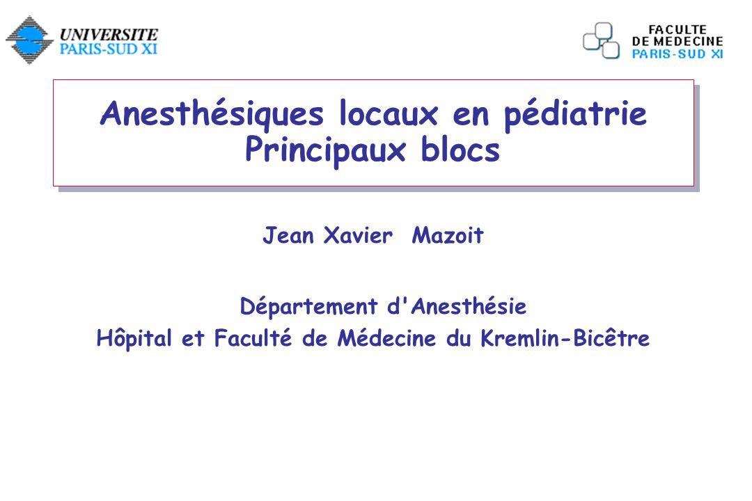 Anesthésiques locaux en pédiatrie Principaux blocs