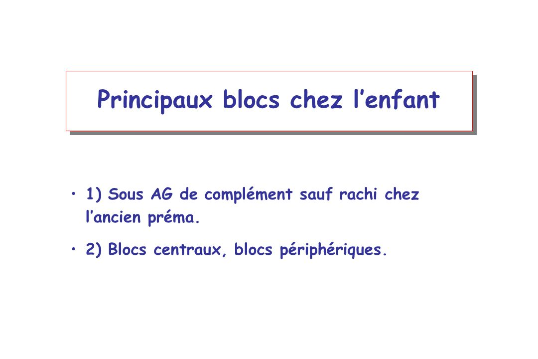 Principaux blocs chez l'enfant