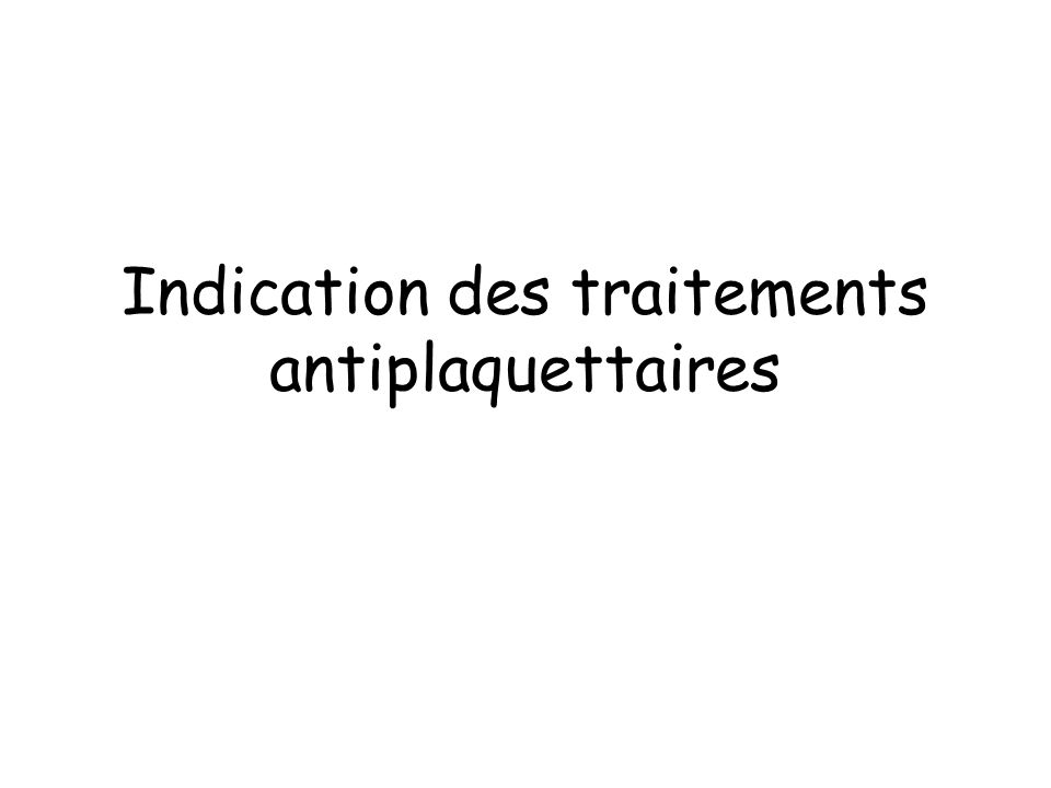 Indication des traitements antiplaquettaires