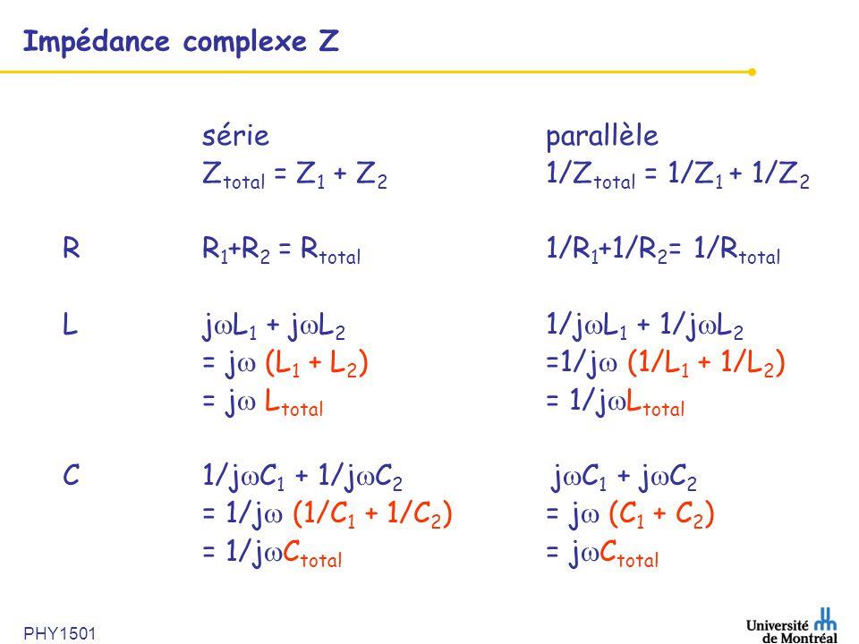 Ztotal = Z1 + Z2 1/Ztotal = 1/Z1 + 1/Z2