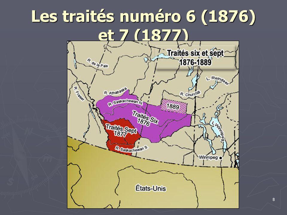 Les traités numéro 6 (1876) et 7 (1877)