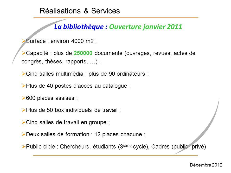 La bibliothèque : Ouverture janvier 2011