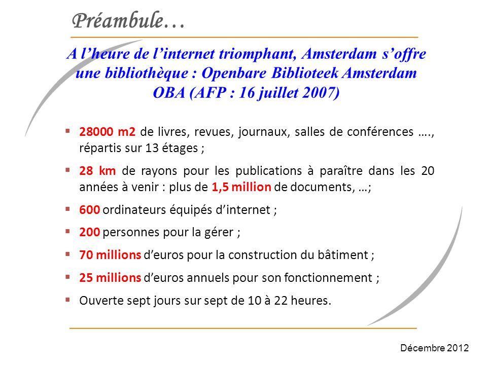 Préambule… A l'heure de l'internet triomphant, Amsterdam s'offre une bibliothèque : Openbare Biblioteek Amsterdam OBA (AFP : 16 juillet 2007)
